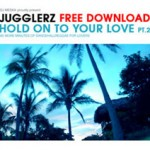"DJ Meska presents Jugglerz ""Hold On To Your Love part 2"" Free Download"