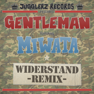 Gentleman ft.Miwata - Widerstand RMX