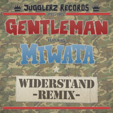 [Gentleman ft. Miwata - Widerstand Remix]