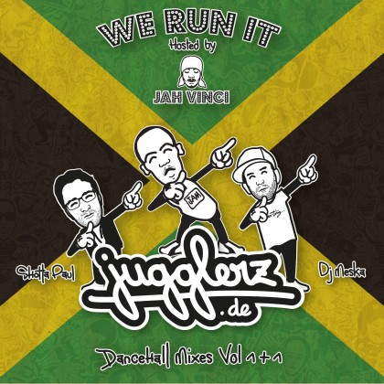 "Jugglerz Dancehall Mix Vol 1+1 ""We Run It"" hosted by Jah Vinci"